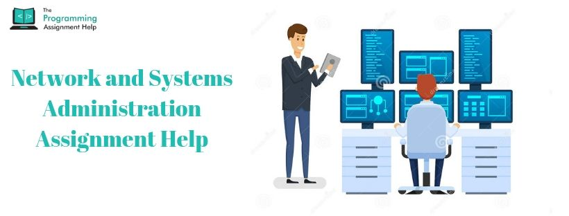 Network and Systems Administration Assignment Help